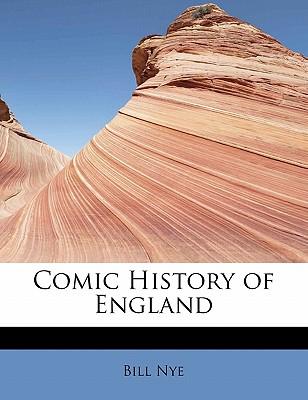Comic History of England - Nye, Bill