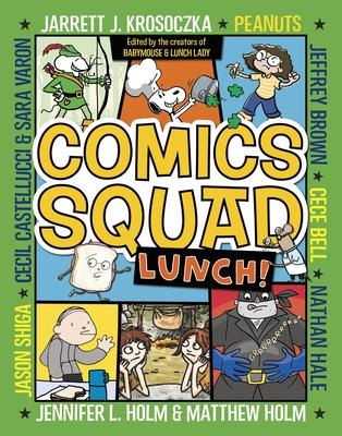 Comics Squad #2: Lunch! - Holm, Jennifer L., and Holm, Matthew, and Krosoczka, Jarrett J.