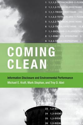 Coming Clean: Information Disclosure and Environmental Performance - Kraft, Michael E