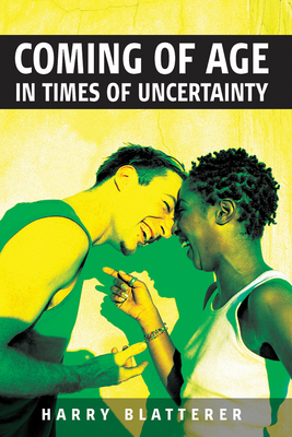 Coming of Age in Times of Uncertainty - Blatterer, Harry