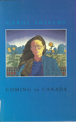 Coming to Canada - Shields, Carol