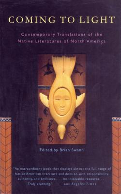 Coming to Light: Contemporary Translations of the Native Literatures of North America - Swann, Brian (Editor)