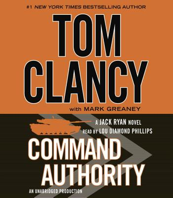 Command Authority - Clancy, Tom, and Phillips, Lou Diamond (Read by), and Greaney, Mark