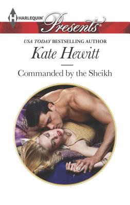 Commanded by the Sheikh - Hewitt, Kate