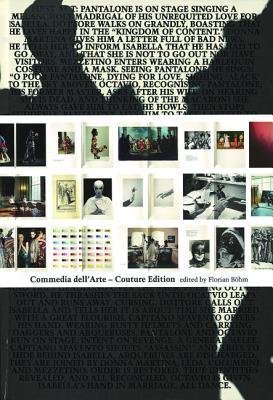 Commedia Dell'arte Couture Edition - Bohm, Florian (Editor), and B Hm, Florian (Editor)