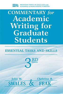 Commentary for Academic Writing for Graduate Students: Essential Tasks and Skills - Swales, John M, and Feak, Christine