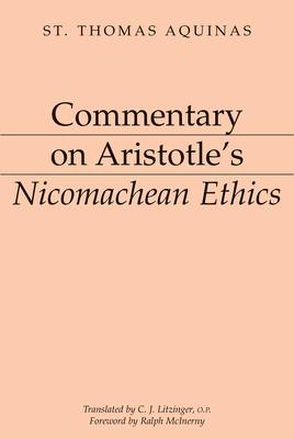 Commentary on Aristotle's Nicomachean Ethics - Aquinas, Thomas, Saint