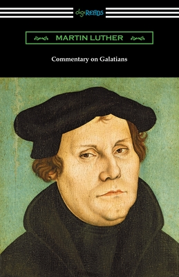 Commentary on Galatians - Luther, Martin, and Graebner, Theodore (Translated by)