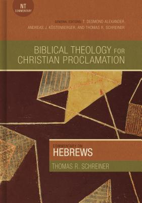 Commentary on Hebrews - Schreiner, Thomas R, Dr., PH.D.