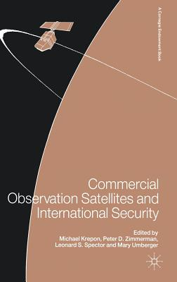 Commercial Observation Satellites and International Security - Krepon, Michael (Editor)