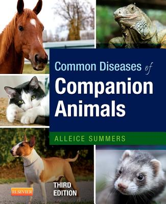 Common Diseases of Companion Animals - Summers, Alleice