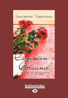 Common Ground (Large Print 16pt) - Virginia Pawsey, Janice Marriott and