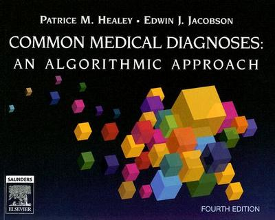 Common Medical Diagnosis: An Algorithmic Approach - Healey, Patrice M, and Jacobson, Edwin J
