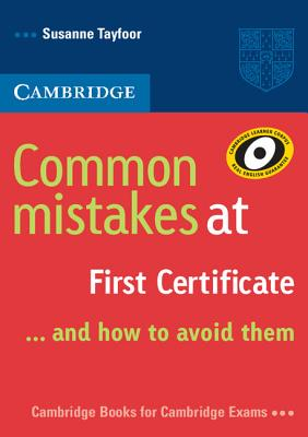 Common Mistakes at First Certificate... and How to Avoid Them - Tayfoor, Susanne
