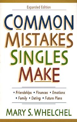 Common Mistakes Singles Make, Exp. Ed. - Whelchel, Mary S