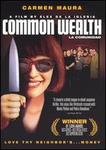 Common Wealth - Álex de la Iglesia
