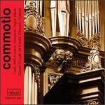 Commotio: Early 20th-Century European Organ Music