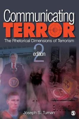 Communicating Terror: The Rhetorical Dimensions of Terrorism - Tuman, Joseph S