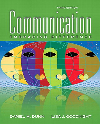 Communication: Embracing Difference - Dunn, Daniel M, and Goodnight, Lisa J
