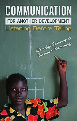 Communication for Another Development: Listening Before Telling - Quarry, Wendy