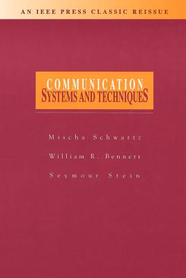 Communication Systems and Techniques - Schwartz, Mischa, and Bennett, William R, and Stein, Seymour