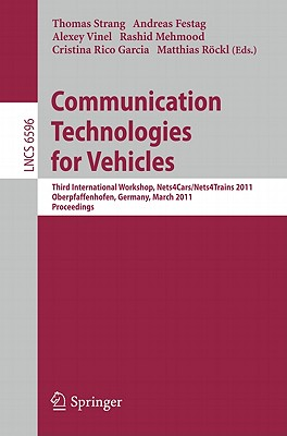 Communication Technologies for Vehicles - Strang, Thomas (Editor), and Festag, Andreas (Editor), and Vinel, Alexey (Editor)