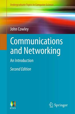 Communications and Networking: An Introduction - Cowley, John