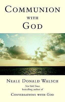 Communion with God - Walsch, Neale Donald