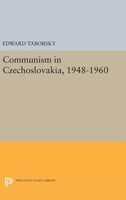 Communism in Czechoslovakia, 1948-1960 - Taborsky, Edward