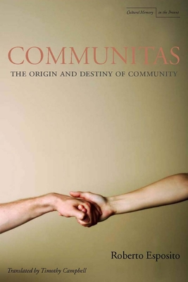Communitas: The Origin and Destiny of Community - Esposito, Roberto, and Campbell, Timothy C (Translated by)