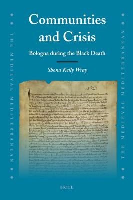 Communities and Crisis: Bologna During the Black Death - Kelly Wray, Shona