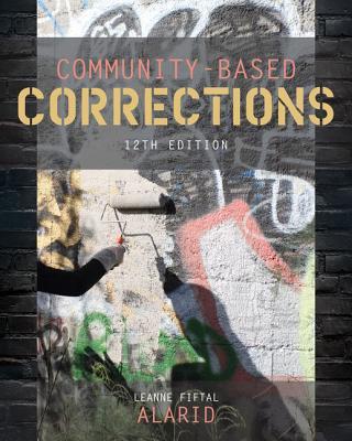 Community-Based Corrections - Alarid, Leanne Fiftal