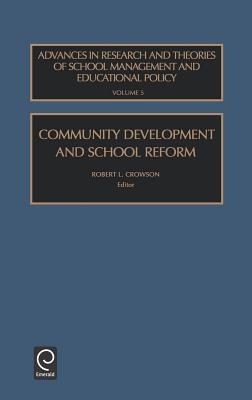 Community Development and School Reform - Crowson, Robert L (Editor)