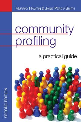 Community Profiling: A Practical Guide - Hawtin, Murray, and Percy-Smith, Janie