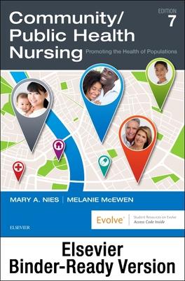Community/Public Health Nursing - Binder Ready: Promoting the Health of Populations - Nies, Mary A, PhD, RN, Faan, and McEwen, Melanie, PhD, RN, CNE
