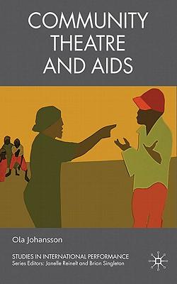 Community Theatre and AIDS - Johansson, Ola