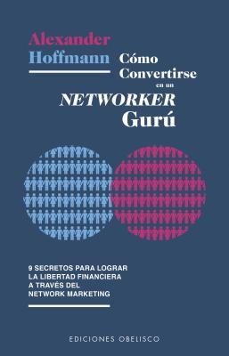 Como Convertirse En Un Networker Guru - Hoffmann, Alexander