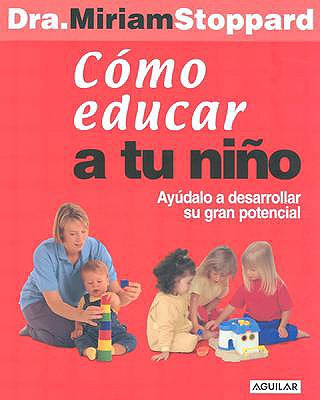 Como Educar A Tu Nino - Stoppard, Miriam, Dr.