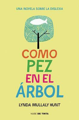 Como Pez En El Arbol / Fish in a Tree - Hunt, Lynda Mullaly