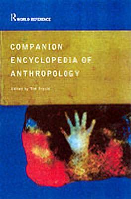 Companion Encyclopedia of Anthropology - Ingold, Tim (Editor)