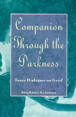 Companion Through the Darkness: Inner Dialogues on Grief - Ericsson, Stephanie
