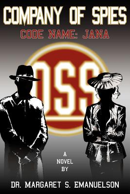 Company of Spies: Code Name: Jana - Emanuelson, Margaret S