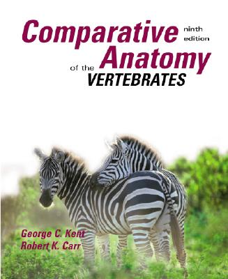 Comparative Anatomy of the Vertebrates - Kent, George C, and Carr, Robert K, and Kent George