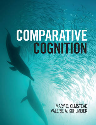 Comparative Cognition - Olmstead, Mary C., and Kuhlmeier, Valerie A.