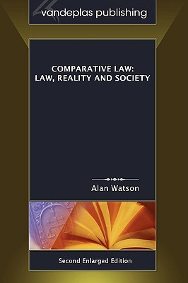 Comparative Law: Law, Reality and Society, Second Enlarged Edition - Watson, Alan, Lord