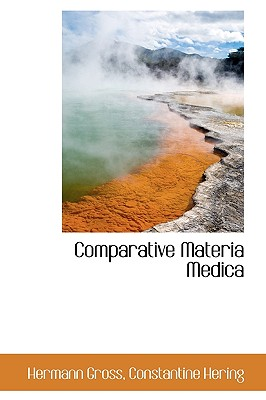 Comparative Materia Medica - Gross, Hermann, and Hering, Constantine