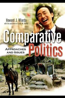 Comparative Politics: Approaches and Issues - Wiarda, Howard J, and Skelley, Esther M