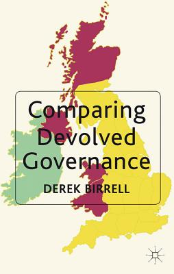 Comparing Devolved Governance - Birrell, Derek