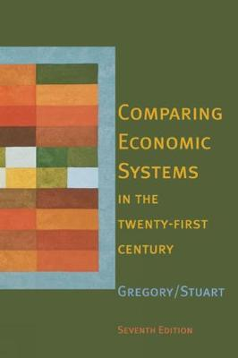 Comparing Economic Systems in the Twenty-First Century - Gregory, Paul R