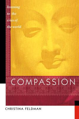 Compassion: Listening to the Cries of the World - Feldman, Christina
